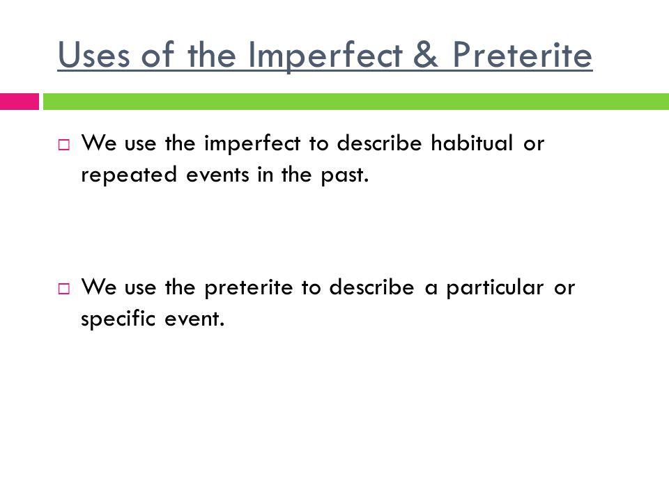 Preterite vs.Imperfect Emotional State Estaba nervioso.
