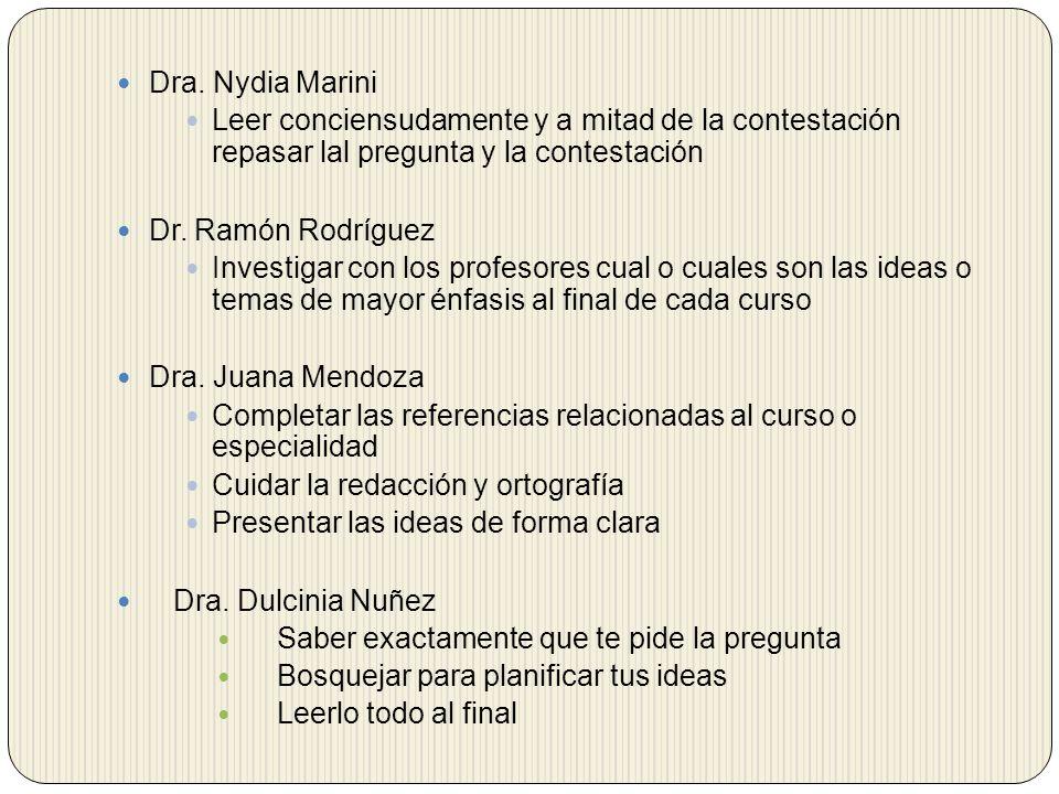 Dra. Nydia Marini Leer conciensudamente y a mitad de la contestación repasar lal pregunta y la contestación Dr. Ramón Rodríguez Investigar con los pro