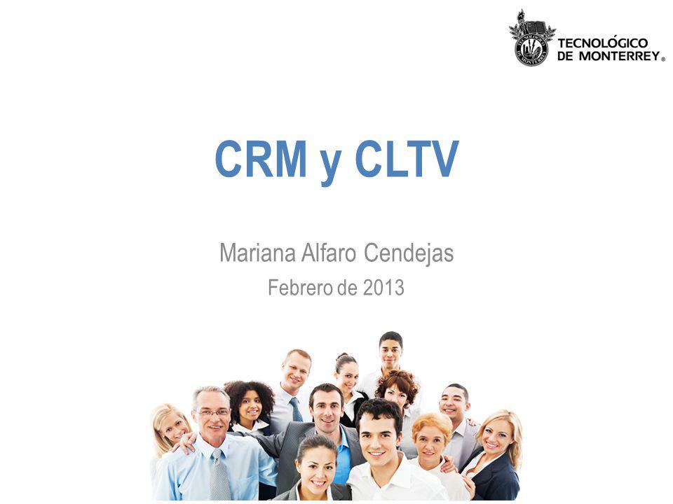 CRM y CLTV Mariana Alfaro Cendejas Febrero de 2013