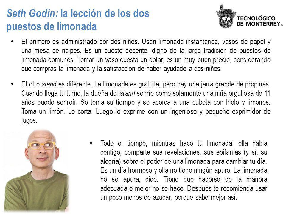 Seth Godin: la lección de los dos puestos de limonada El primero es administrado por dos niños. Usan limonada instantánea, vasos de papel y una mesa d