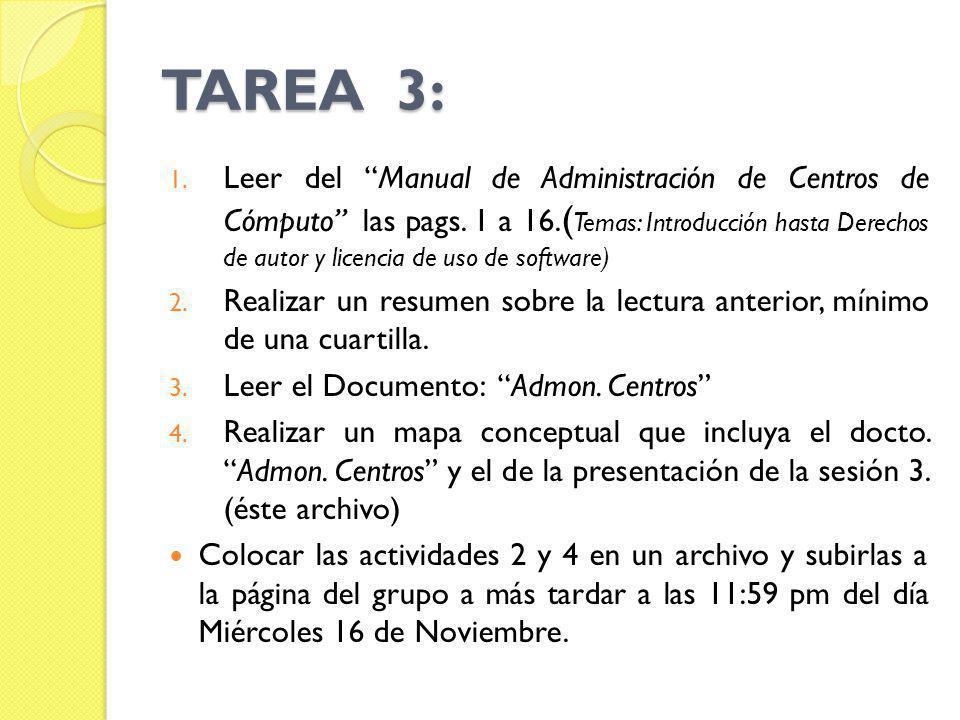 TAREA 3: 1. Leer del Manual de Administración de Centros de Cómputo las pags. 1 a 16. ( Temas: Introducción hasta Derechos de autor y licencia de uso