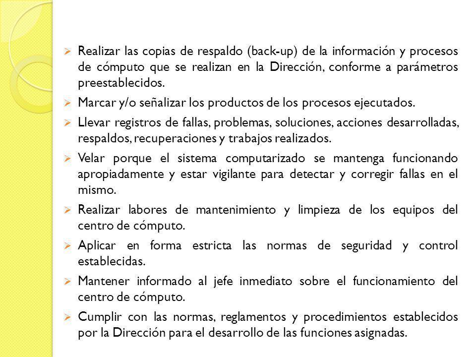 Realizar las copias de respaldo (back-up) de la información y procesos de cómputo que se realizan en la Dirección, conforme a parámetros preestablecid