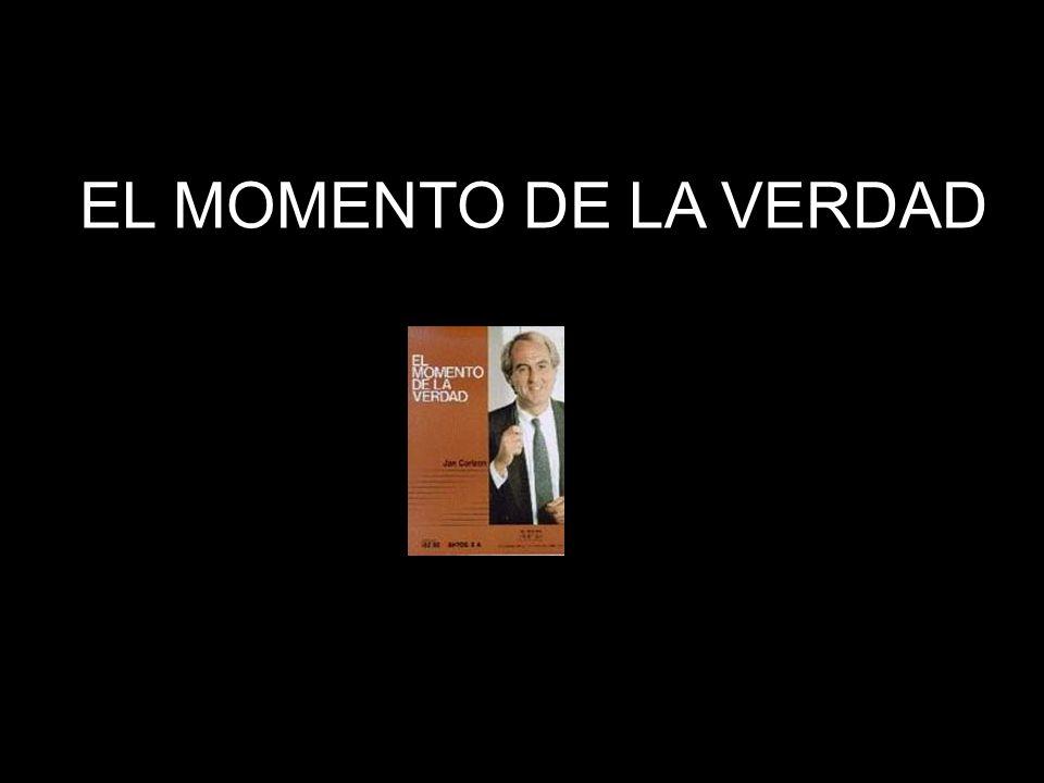 EL MOMENTO DE LA VERDAD