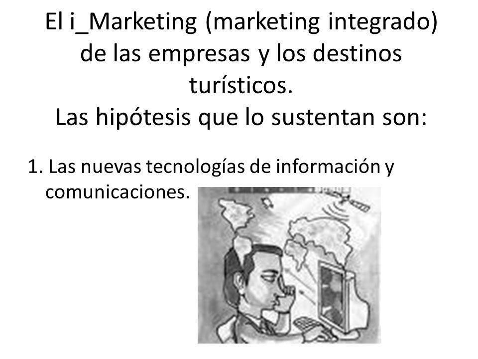 El i_Marketing (marketing integrado) de las empresas y los destinos turísticos.