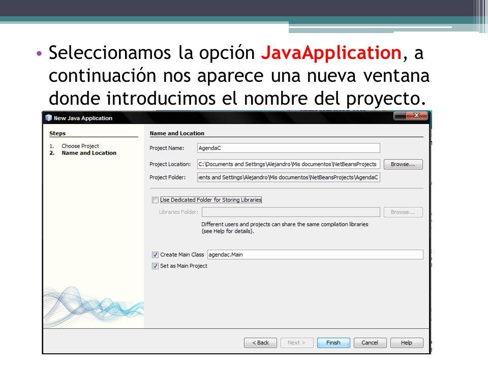 Seleccionamos la opción JavaApplication, a continuación nos aparece una nueva ventana donde introducimos el nombre del proyecto.