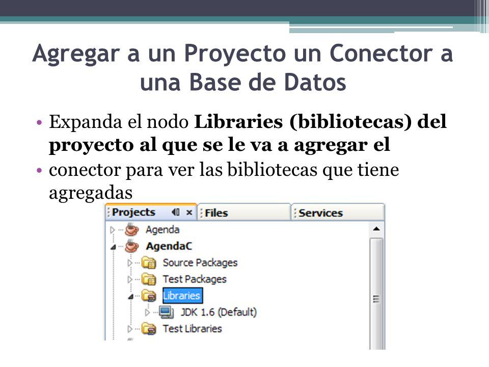 Agregar a un Proyecto un Conector a una Base de Datos Expanda el nodo Libraries (bibliotecas) del proyecto al que se le va a agregar el conector para