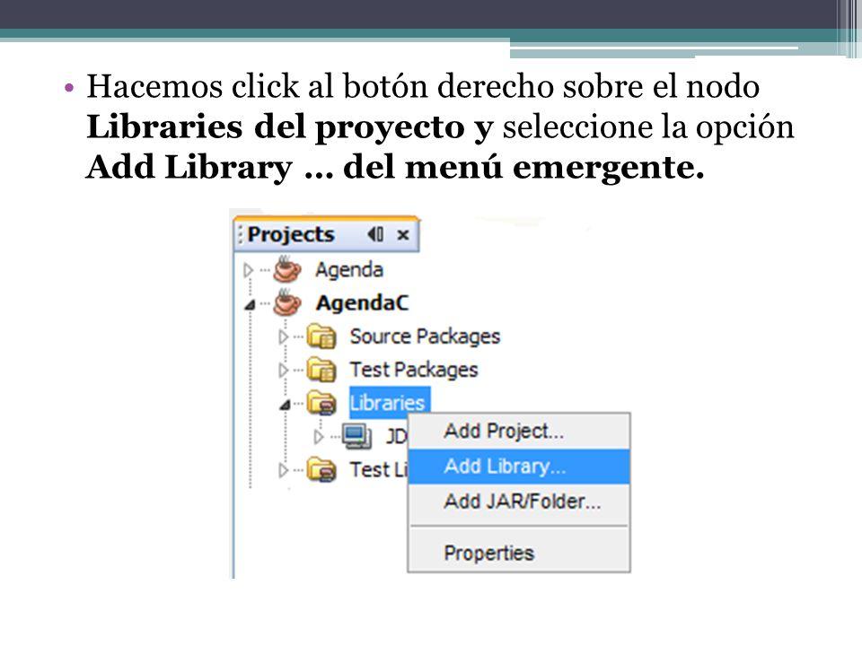 Hacemos click al botón derecho sobre el nodo Libraries del proyecto y seleccione la opción Add Library … del menú emergente.