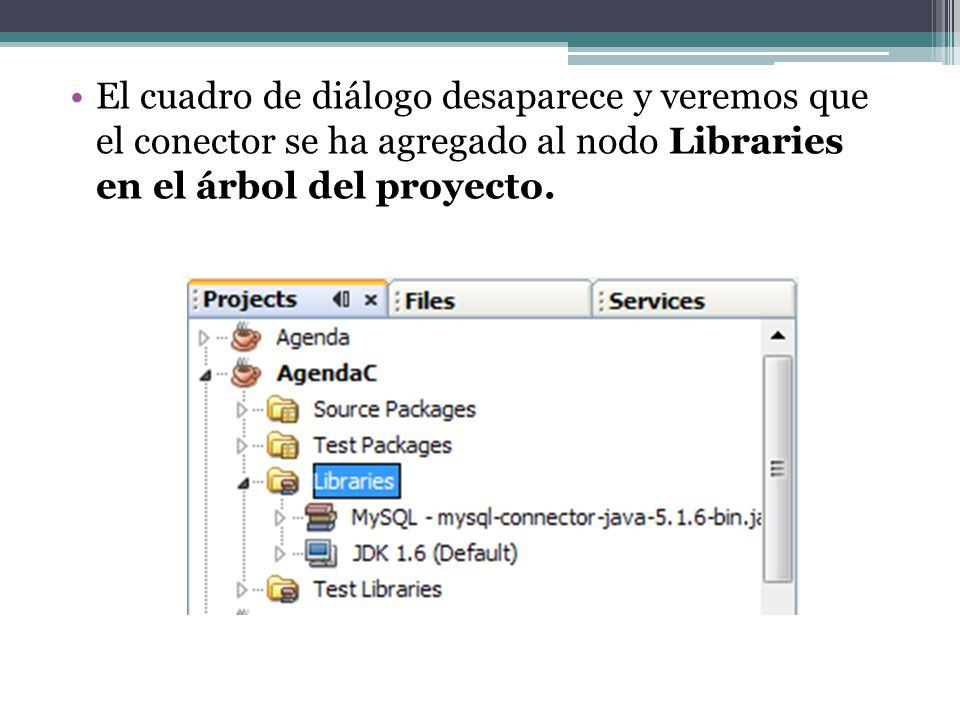 El cuadro de diálogo desaparece y veremos que el conector se ha agregado al nodo Libraries en el árbol del proyecto.