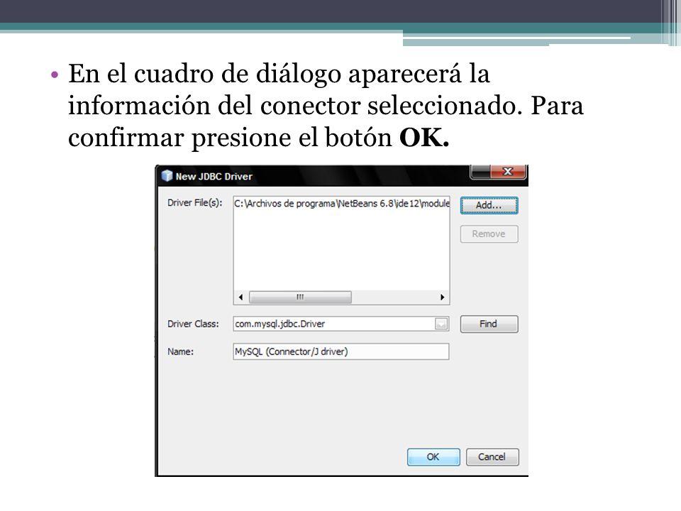 En el cuadro de diálogo aparecerá la información del conector seleccionado. Para confirmar presione el botón OK.