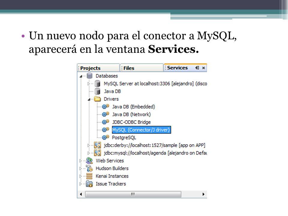 Un nuevo nodo para el conector a MySQL, aparecerá en la ventana Services.