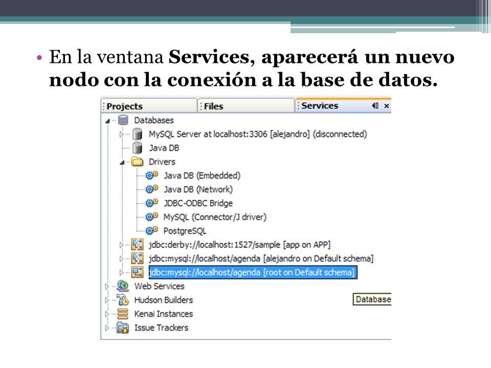 En la ventana Services, aparecerá un nuevo nodo con la conexión a la base de datos.