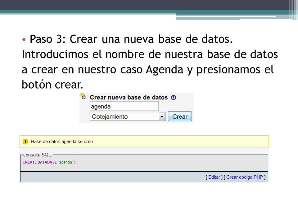 Paso 3: Crear una nueva base de datos. Introducimos el nombre de nuestra base de datos a crear en nuestro caso Agenda y presionamos el botón crear.