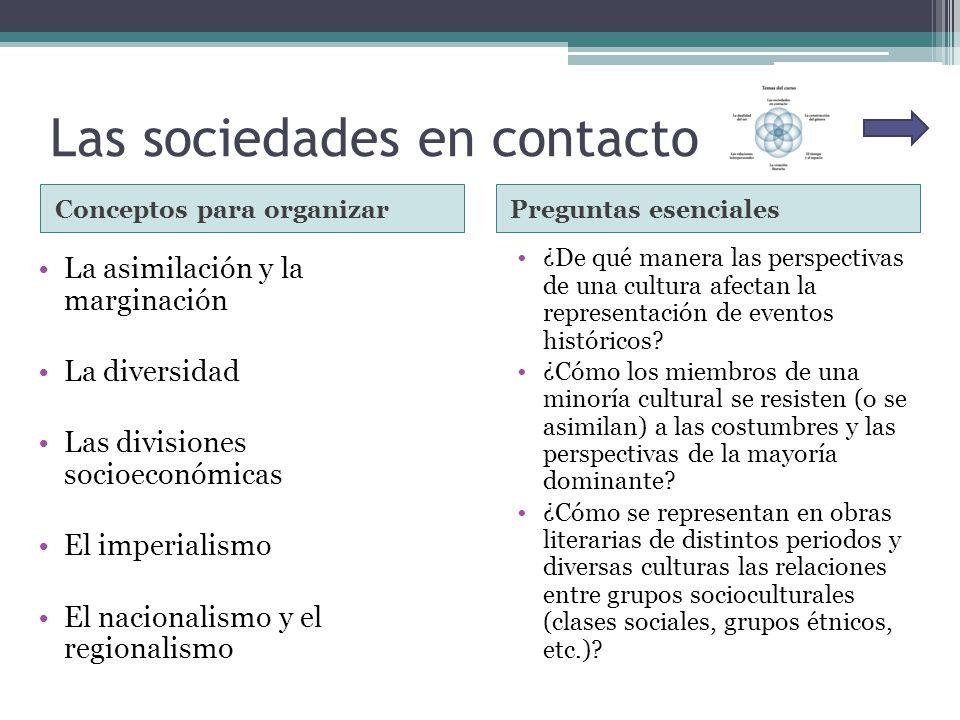 Las sociedades en contacto Conceptos para organizarPreguntas esenciales La asimilación y la marginación La diversidad Las divisiones socioeconómicas E