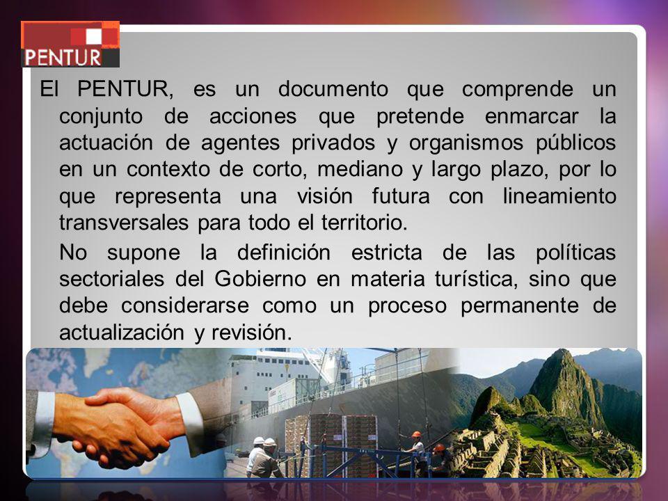 El PENTUR, es un documento que comprende un conjunto de acciones que pretende enmarcar la actuación de agentes privados y organismos públicos en un co