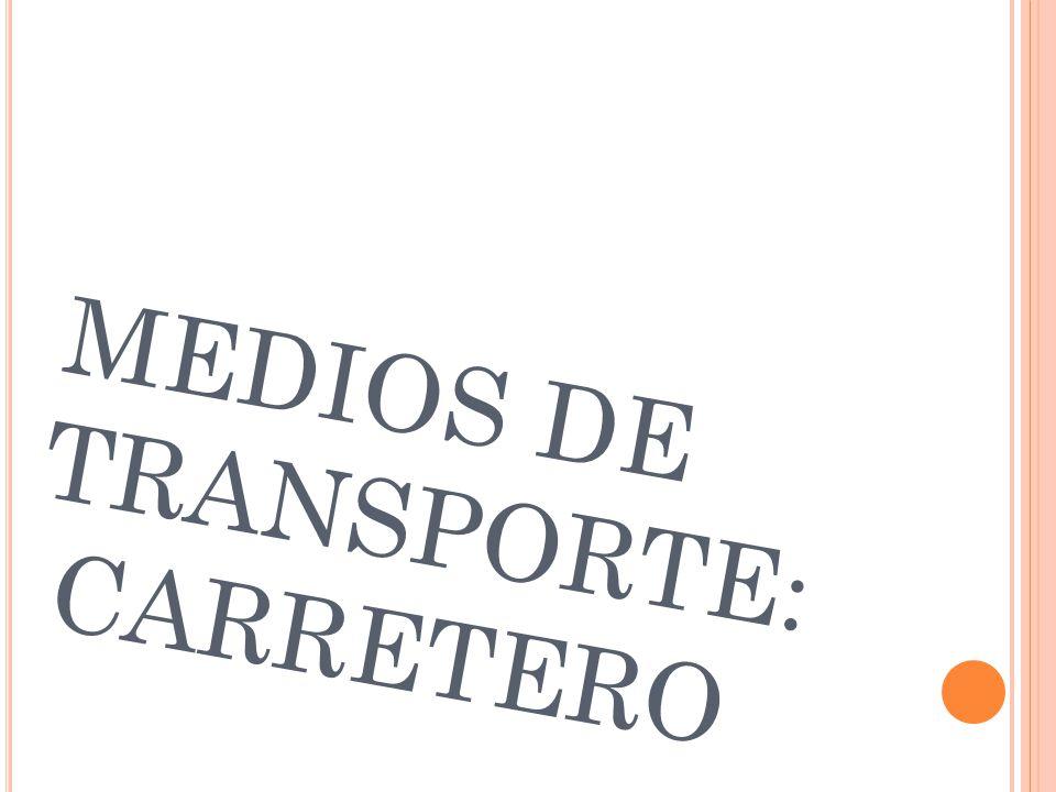 MEDIOS DE TRANSPORTE: CARRETERO