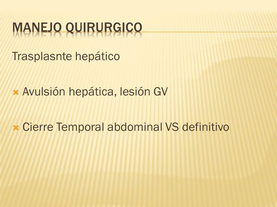 Trasplasnte hepático Avulsión hepática, lesión GV Cierre Temporal abdominal VS definitivo