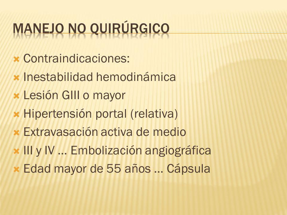 Contraindicaciones: Inestabilidad hemodinámica Lesión GIII o mayor Hipertensión portal (relativa) Extravasación activa de medio III y IV … Embolizació