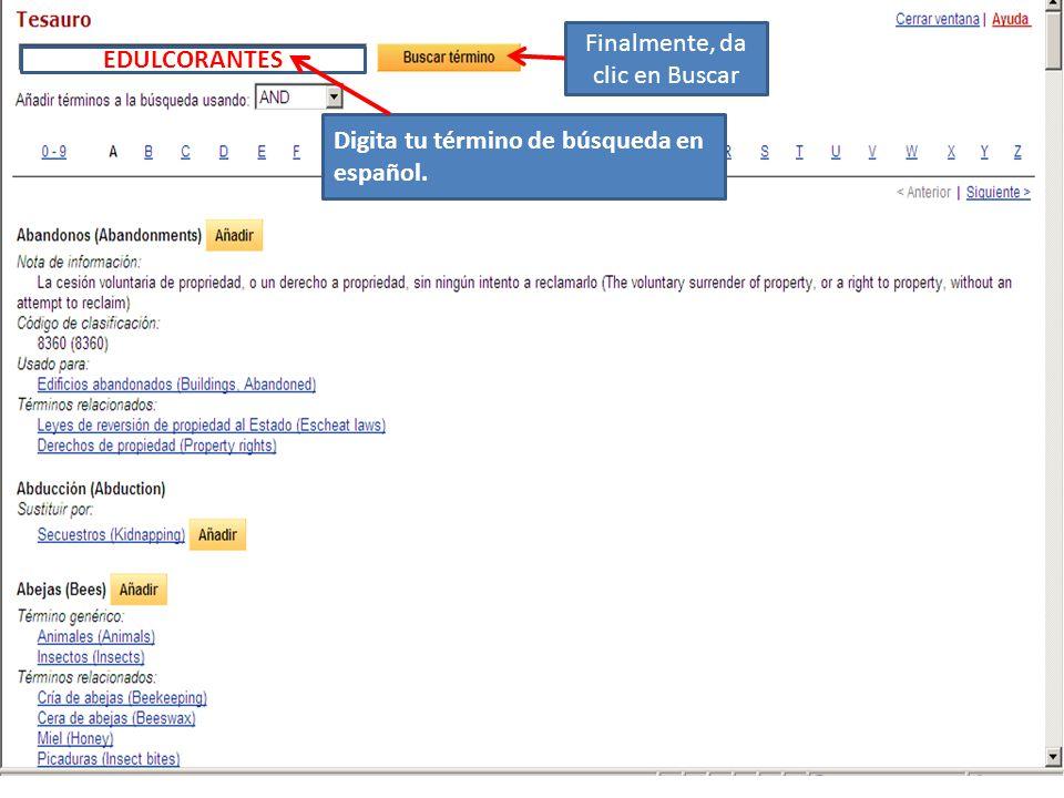 EDULCORANTES Digita tu término de búsqueda en español. Finalmente, da clic en Buscar