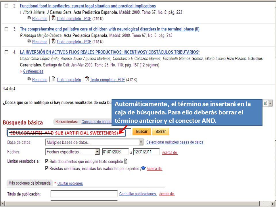 EDULCORANTES AND SUB (ARTIFICIAL SWEETENERS) Automáticamente, el término se insertará en la caja de búsqueda.