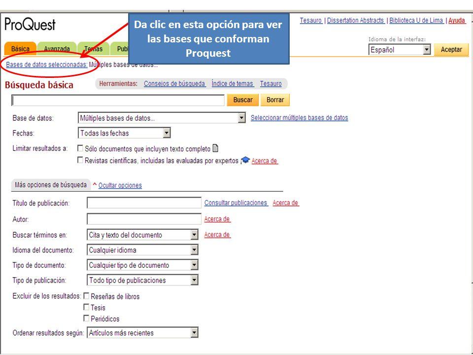 Da clic en esta opción para ver las bases que conforman Proquest