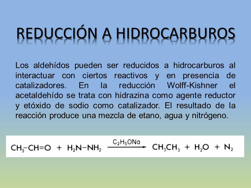 Los aldehídos pueden ser reducidos a hidrocarburos al interactuar con ciertos reactivos y en presencia de catalizadores. En la reducción Wolff-Kishner