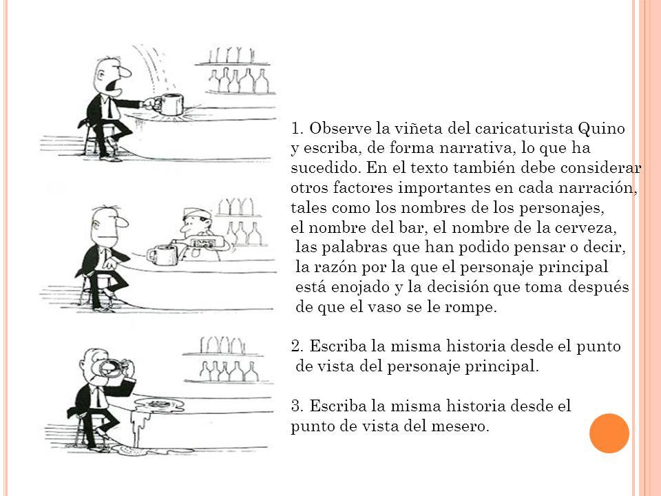 EJ4EJ4 1. Observe la viñeta del caricaturista Quino y escriba, de forma narrativa, lo que ha sucedido. En el texto también debe considerar otros facto