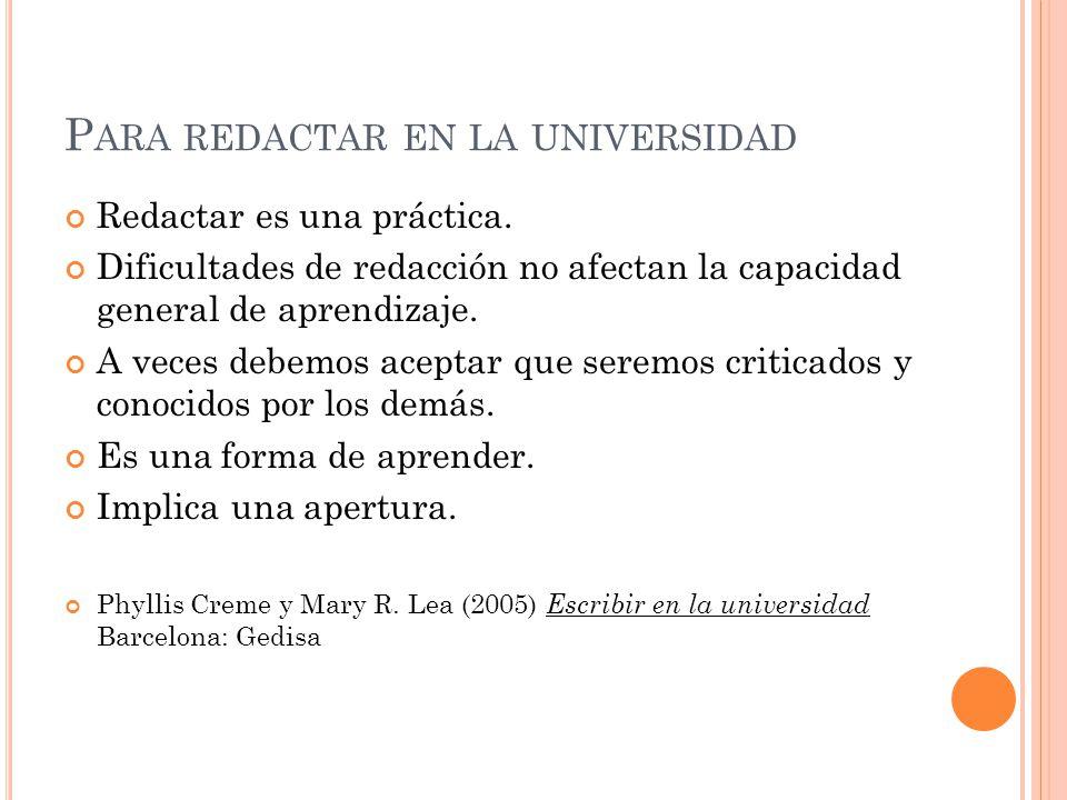 E SCRIBIR EN LA UNIVERSIDAD Imprescindible leer lo que se escribe Parte fundamental del trabajo universitario.