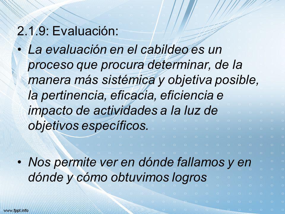 2.1.9: Evaluación: La evaluación en el cabildeo es un proceso que procura determinar, de la manera más sistémica y objetiva posible, la pertinencia, e