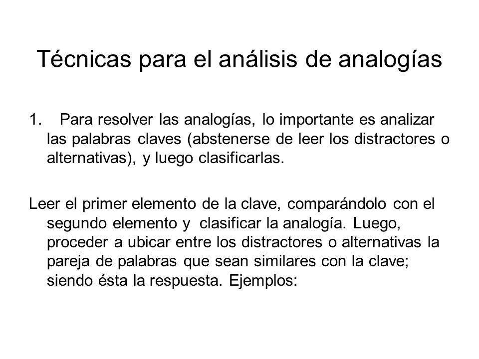 Analogías Analogía significa comparación o relación entre varias razones o conceptos; comparar o relacionar dos o más objetos o experiencias, aprecian