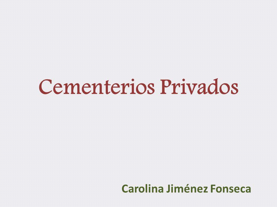 Cementerios Privados Carolina Jiménez Fonseca