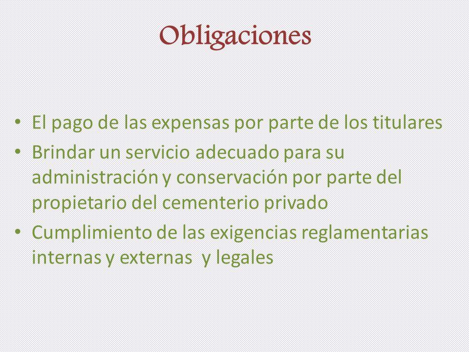 Obligaciones El pago de las expensas por parte de los titulares Brindar un servicio adecuado para su administración y conservación por parte del propi