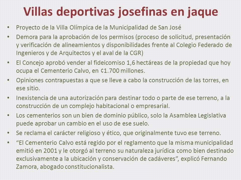 Villas deportivas josefinas en jaque Proyecto de la Villa Olímpica de la Municipalidad de San José Demora para la aprobación de los permisos (proceso