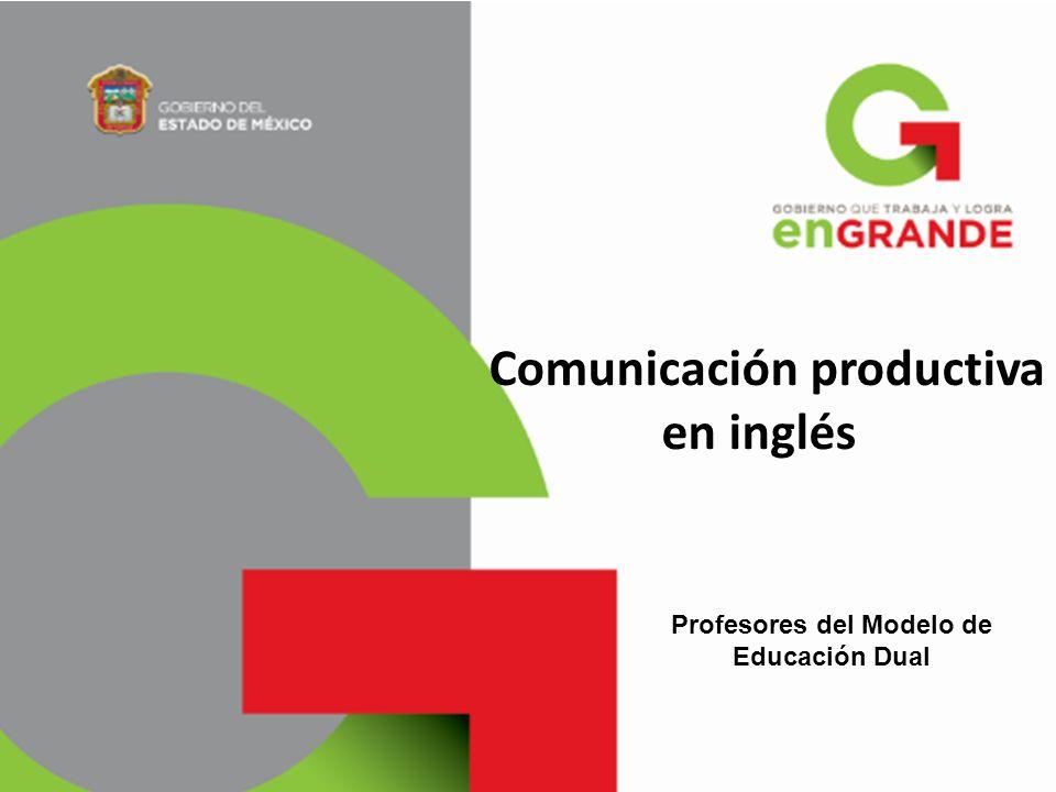 Comunicación productiva en inglés Profesores del Modelo de Educación Dual