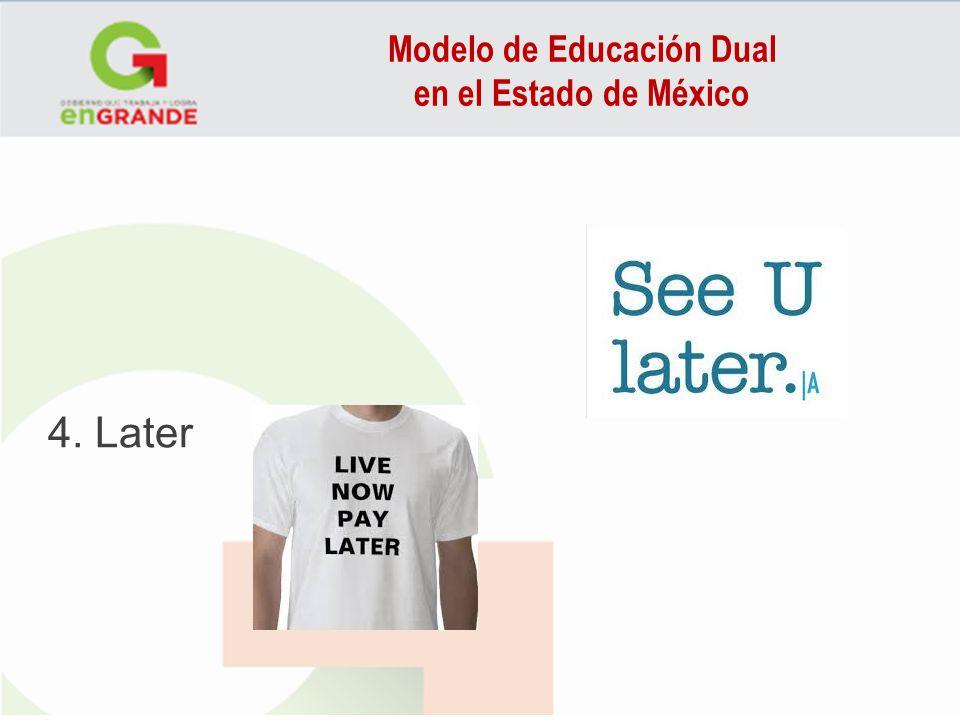 Modelo de Educación Dual en el Estado de México 4. Later