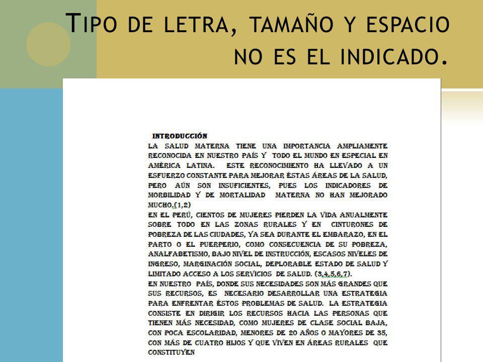 T IPO DE LETRA, TAMAÑO Y ESPACIO NO ES EL INDICADO.