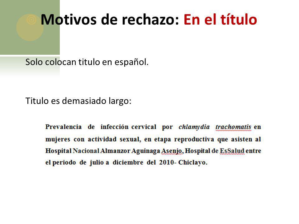 Motivos de rechazo: En el título Solo colocan titulo en español. Titulo es demasiado largo: