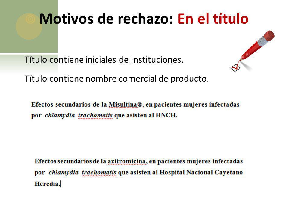 Motivos de rechazo: En el título Título contiene iniciales de Instituciones. Título contiene nombre comercial de producto.