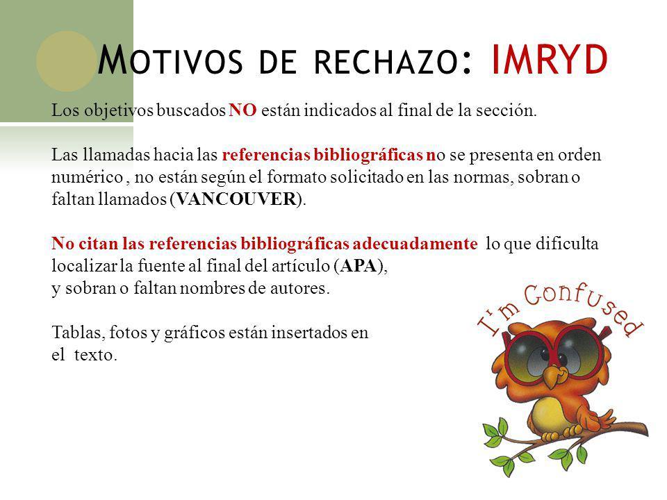 M OTIVOS DE RECHAZO : IMRYD Los objetivos buscados NO están indicados al final de la sección. Las llamadas hacia las referencias bibliográficas no se