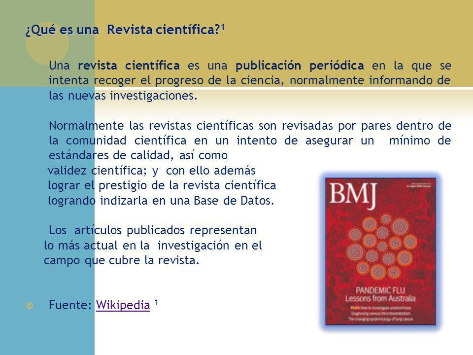 ¿Qué es una Revista científica? 1 Una revista científica es una publicación periódica en la que se intenta recoger el progreso de la ciencia, normalme