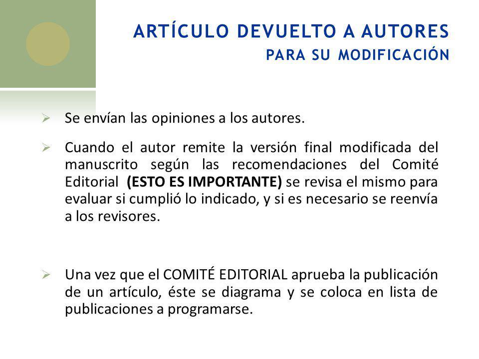 ARTÍCULO DEVUELTO A AUTORES PARA SU MODIFICACIÓN Se envían las opiniones a los autores. Cuando el autor remite la versión final modificada del manuscr