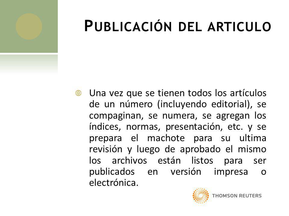 P UBLICACIÓN DEL ARTICULO Una vez que se tienen todos los artículos de un número (incluyendo editorial), se compaginan, se numera, se agregan los índi