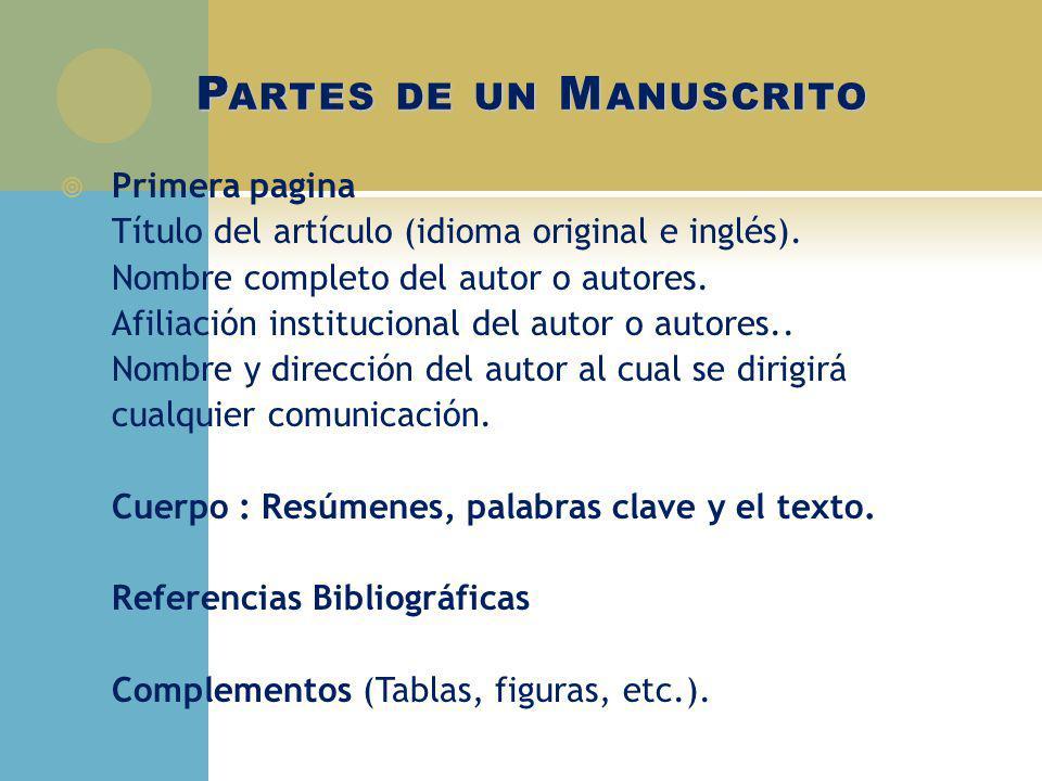 P ARTES DE UN M ANUSCRITO Primera pagina Título del artículo (idioma original e inglés). Nombre completo del autor o autores. Afiliación institucional