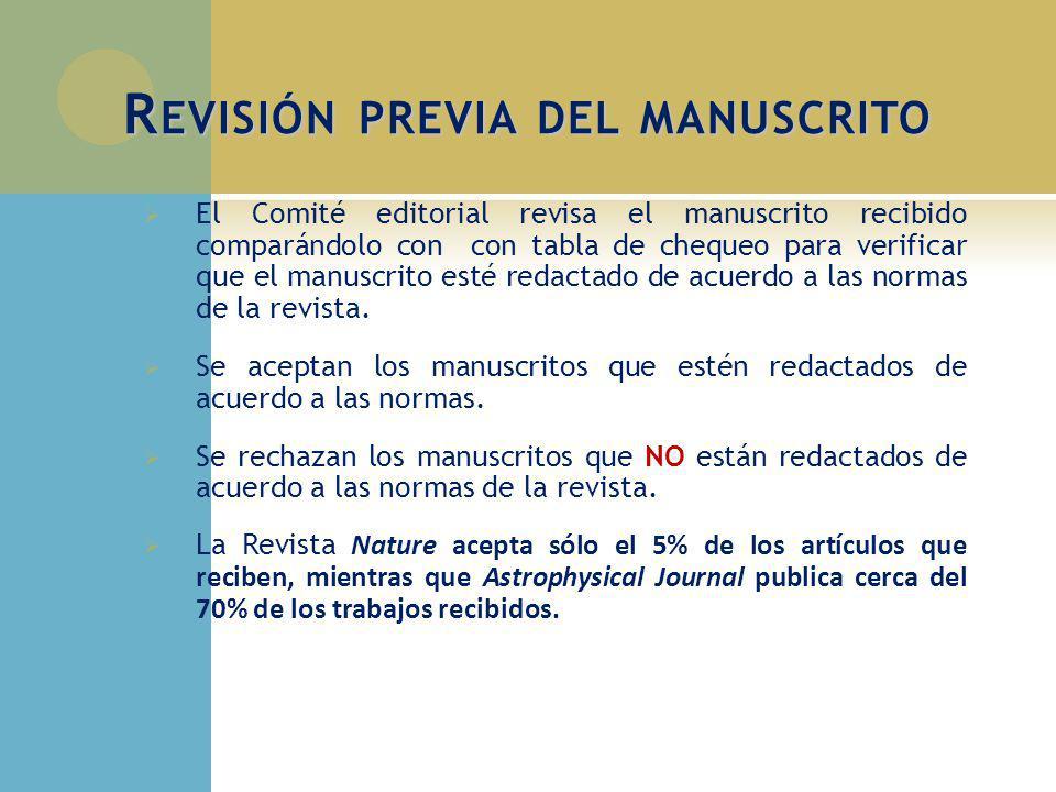 R EVISIÓN PREVIA DEL MANUSCRITO El Comité editorial revisa el manuscrito recibido comparándolo con con tabla de chequeo para verificar que el manuscri