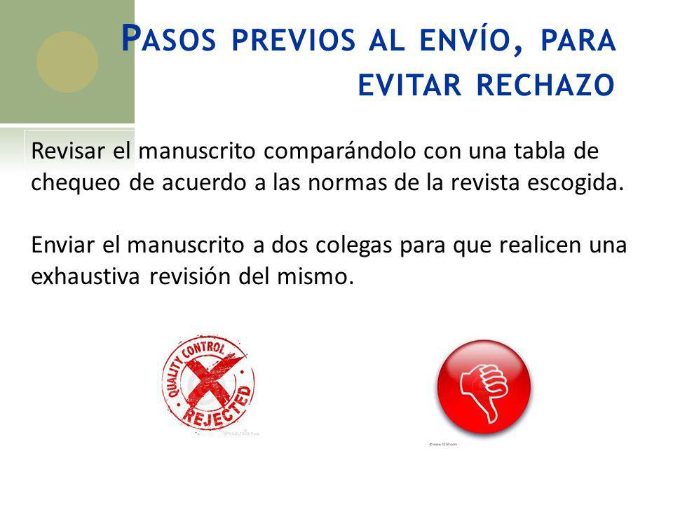 A RTÍCULO RECIBIDO Editor de Revista revisa si el manuscrito cumple lo indicado en las normas de la revista.