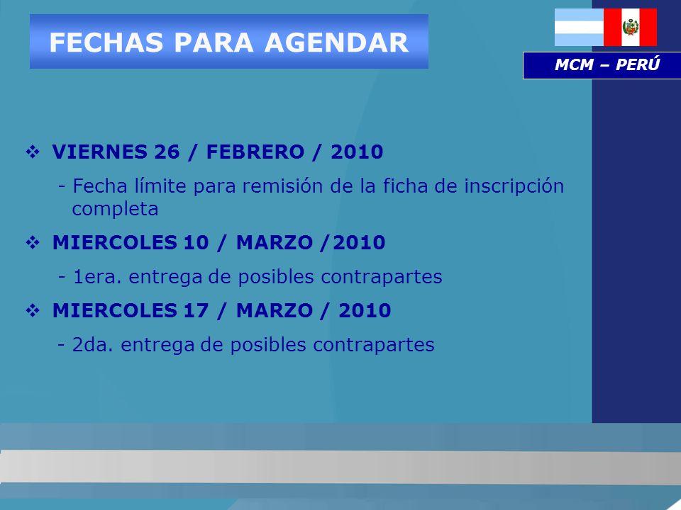 FECHAS PARA AGENDAR VIERNES 26 / FEBRERO / 2010 - Fecha límite para remisión de la ficha de inscripción completa MIERCOLES 10 / MARZO /2010 - 1era.