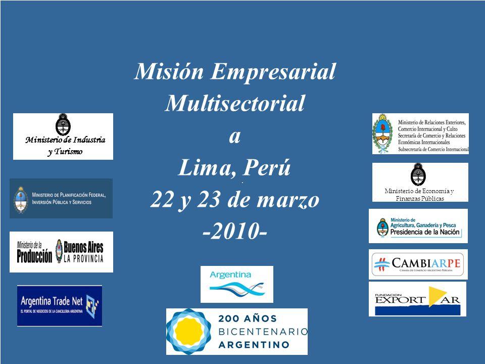 Misión Empresarial Multisectorial a Lima, Perú 22 y 23 de marzo -2010- Ministerio de Industria y Turismo Ministerio de Economía y Finanzas Públicas