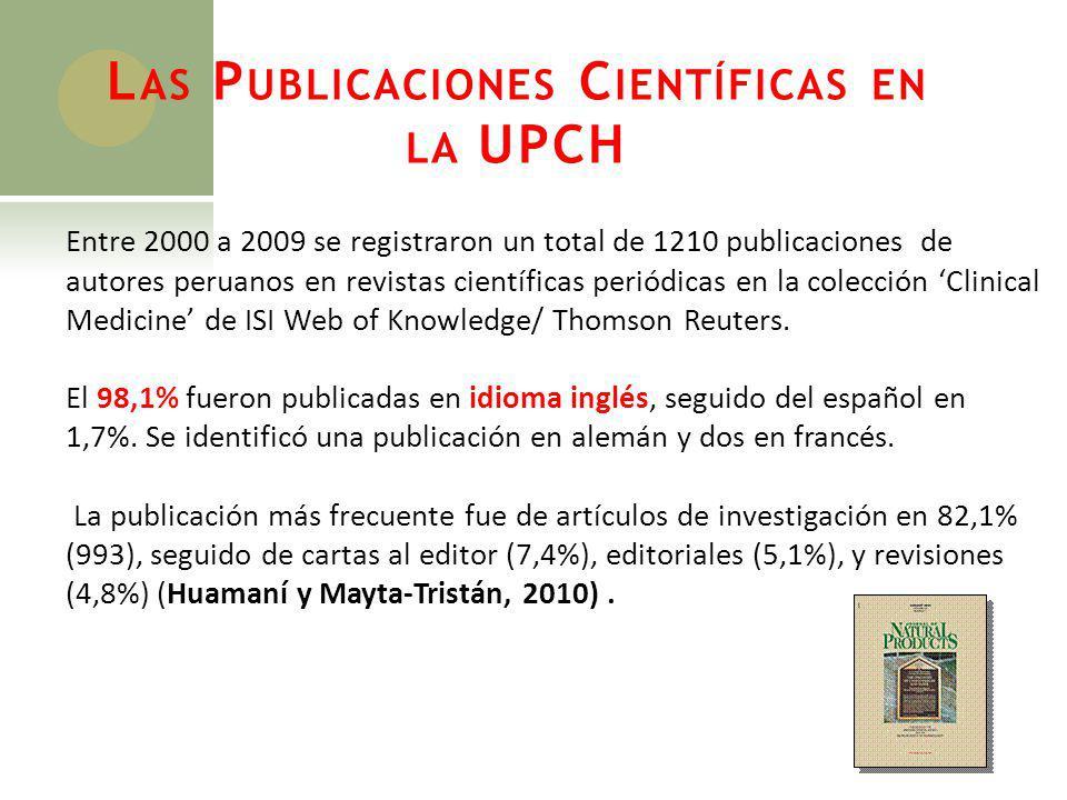 L AS P UBLICACIONES C IENTÍFICAS EN LA UPCH Entre 2000 a 2009 se registraron un total de 1210 publicaciones de autores peruanos en revistas científica
