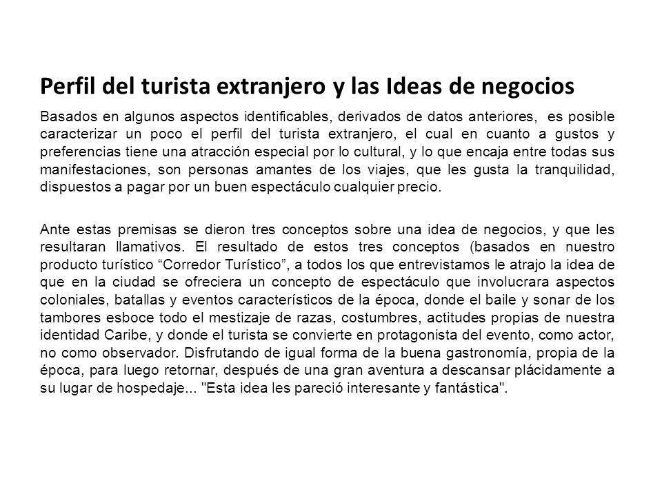 Perfil del turista extranjero y las Ideas de negocios Basados en algunos aspectos identificables, derivados de datos anteriores, es posible caracteriz