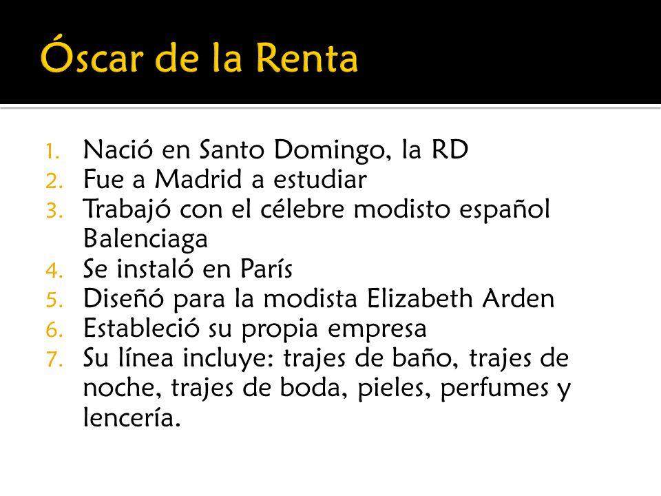 1. Nació en Santo Domingo, la RD 2. Fue a Madrid a estudiar 3. Trabajó con el célebre modisto español Balenciaga 4. Se instaló en París 5. Diseñó para