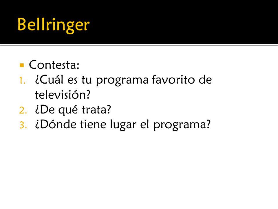 Contesta: 1. ¿Cuál es tu programa favorito de televisión? 2. ¿De qué trata? 3. ¿Dónde tiene lugar el programa?